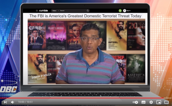 Ông Dinesh D'Souza nói: FBI là mối đe dọa khủng bố lớn nhất ở Mỹ hiện nay