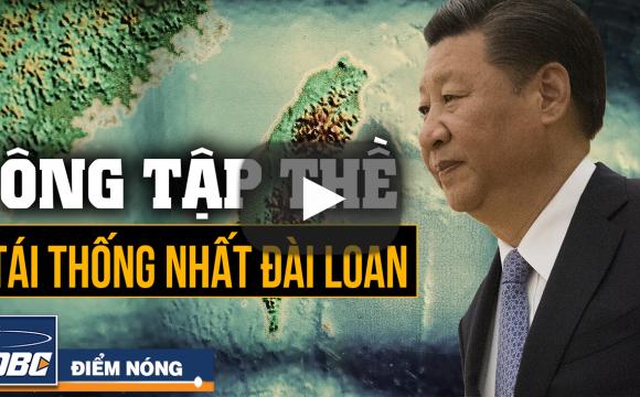 Tập Cận Bình cam kết tuyệt đối đập tan âm mưu độc lập Đài Loan